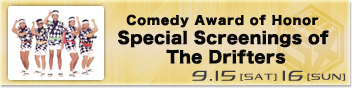 Comedy Award of Honor, Special Screenings of The Drifters