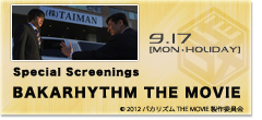 Special Screenings BAKARHYTHM THE MOVIE