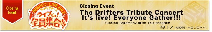 Closing Event The Drifters Tribute Concert It's live! Everyone Gather!!!